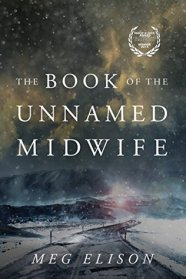Meg Elison - The Book of the Unnamed Midwife